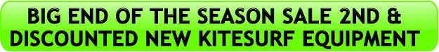 big end of the season second hand and brand new discounted kitesurf equipment